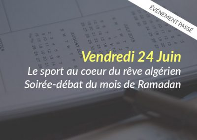 Le sport au cœur du rêve algérien – Soirée-débat du mois de Ramadan